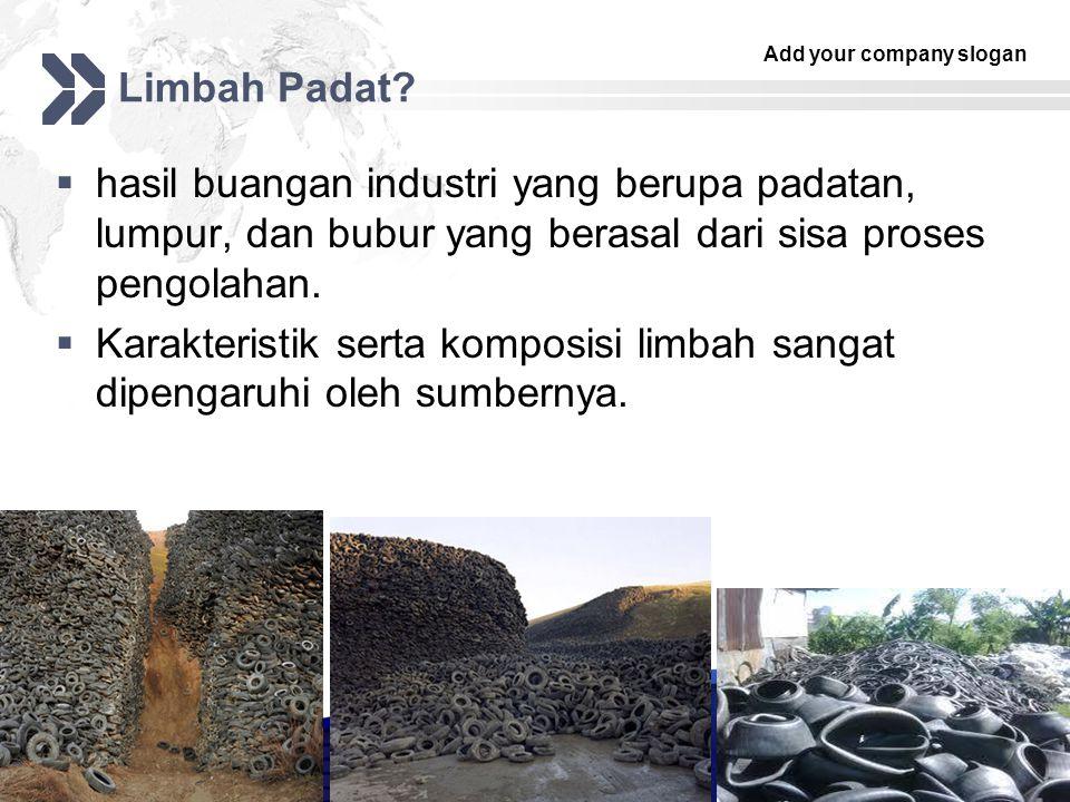 Limbah Padat hasil buangan industri yang berupa padatan, lumpur, dan bubur yang berasal dari sisa proses pengolahan.