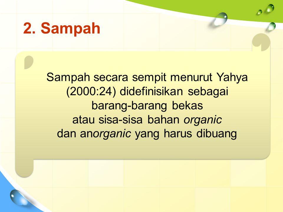 2. Sampah Sampah secara sempit menurut Yahya
