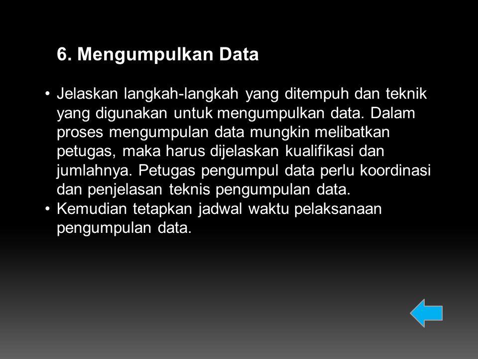 6. Mengumpulkan Data