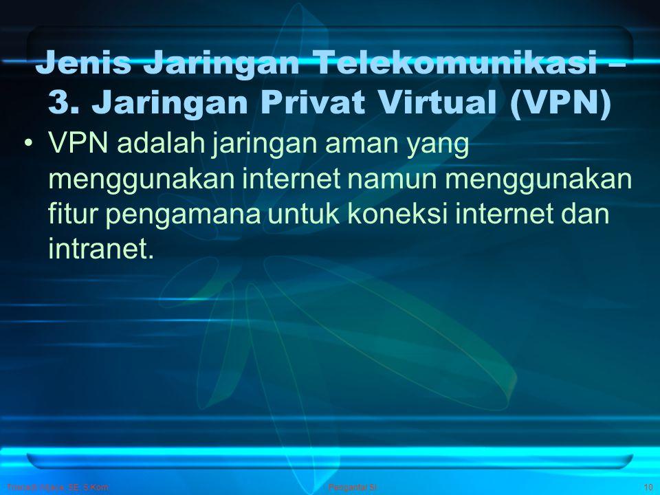 Jenis Jaringan Telekomunikasi – 3. Jaringan Privat Virtual (VPN)