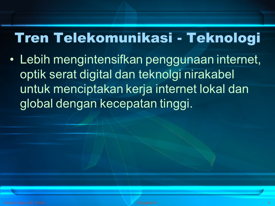 Tren Telekomunikasi - Teknologi