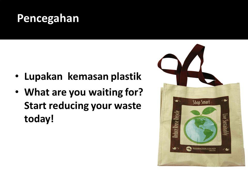 Pencegahan Lupakan kemasan plastik