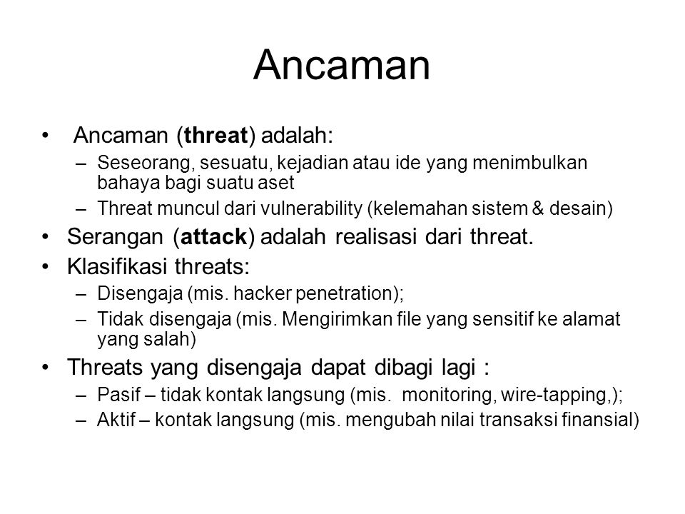 Ancaman Ancaman (threat) adalah: