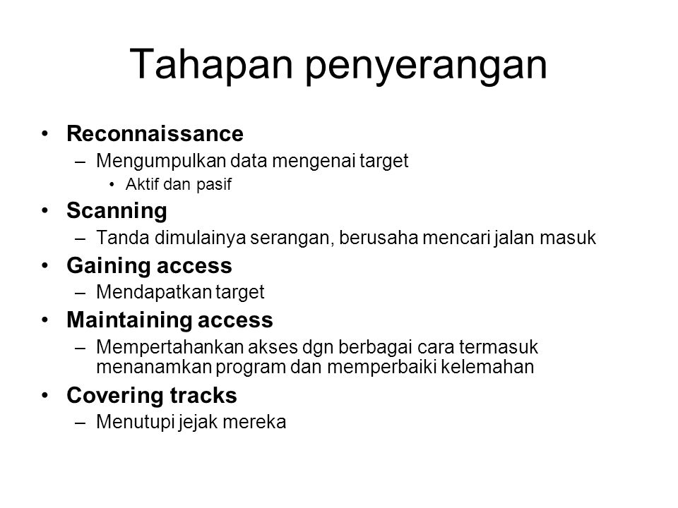 Tahapan penyerangan Reconnaissance Scanning Gaining access