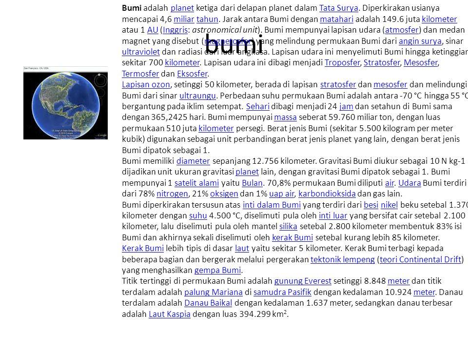 Bumi adalah planet ketiga dari delapan planet dalam Tata Surya