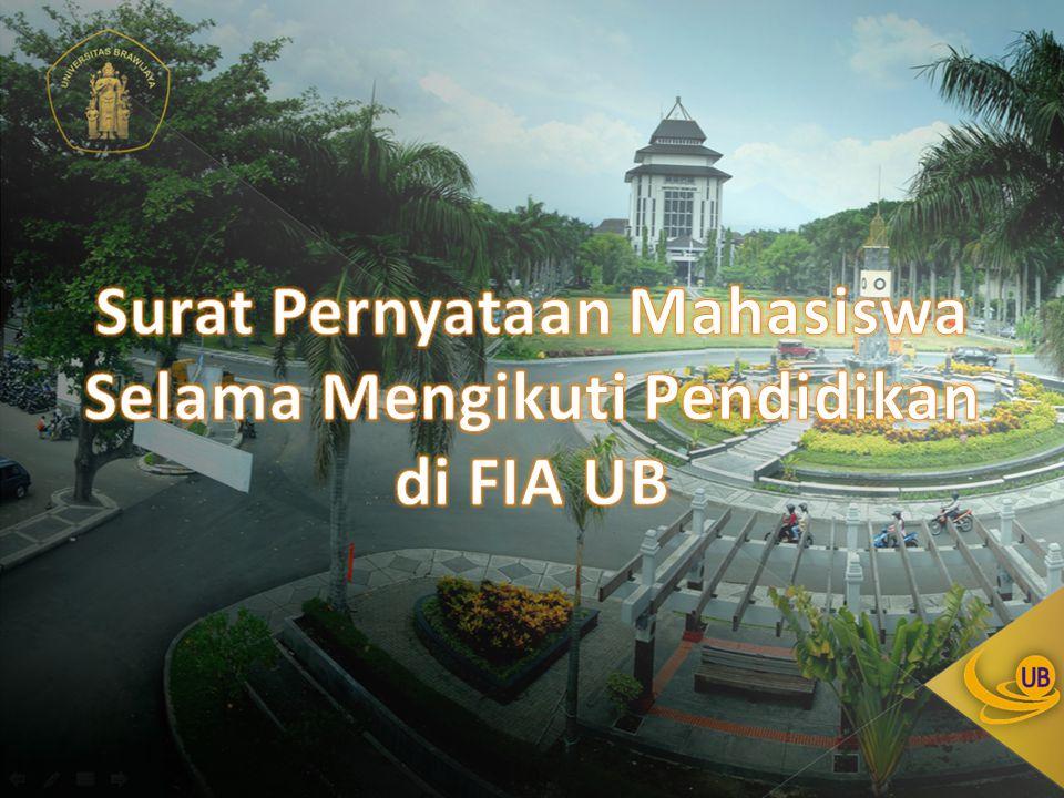 Surat Pernyataan Mahasiswa Selama Mengikuti Pendidikan di FIA UB