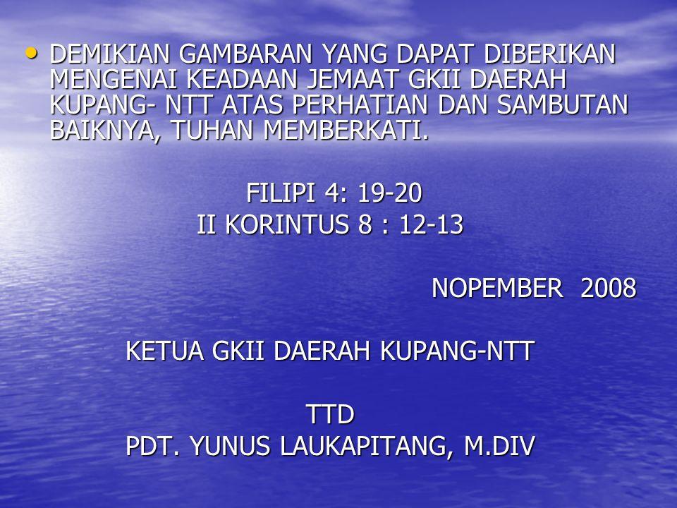 KETUA GKII DAERAH KUPANG-NTT TTD PDT. YUNUS LAUKAPITANG, M.DIV