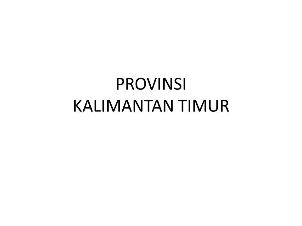 PROVINSI KALIMANTAN TIMUR