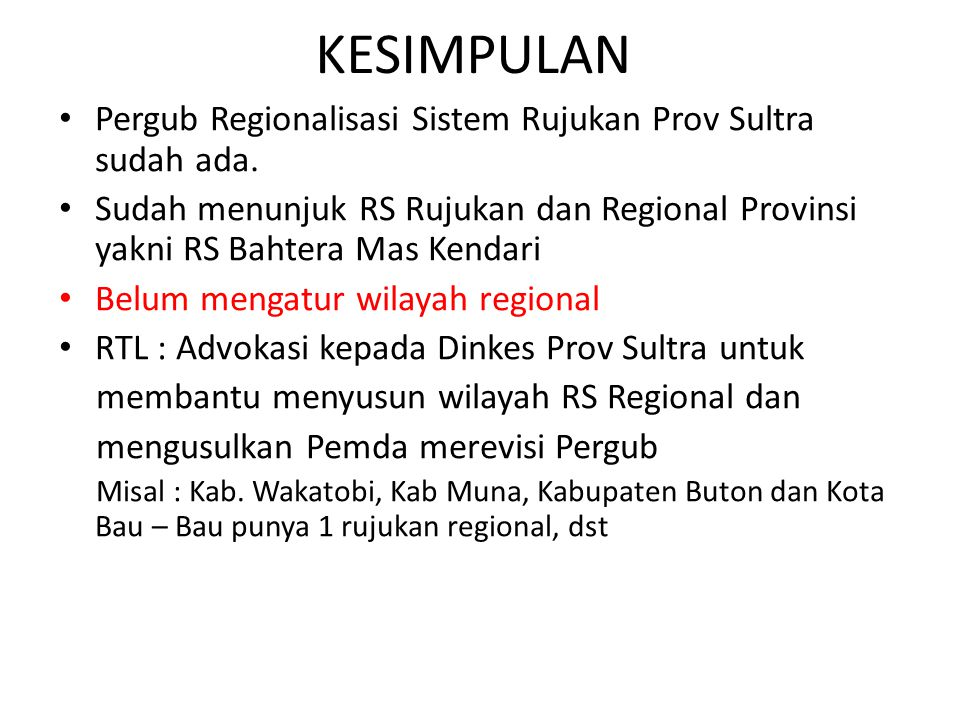 KESIMPULAN Pergub Regionalisasi Sistem Rujukan Prov Sultra sudah ada.