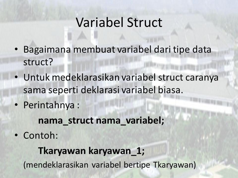 Variabel Struct Bagaimana membuat variabel dari tipe data struct