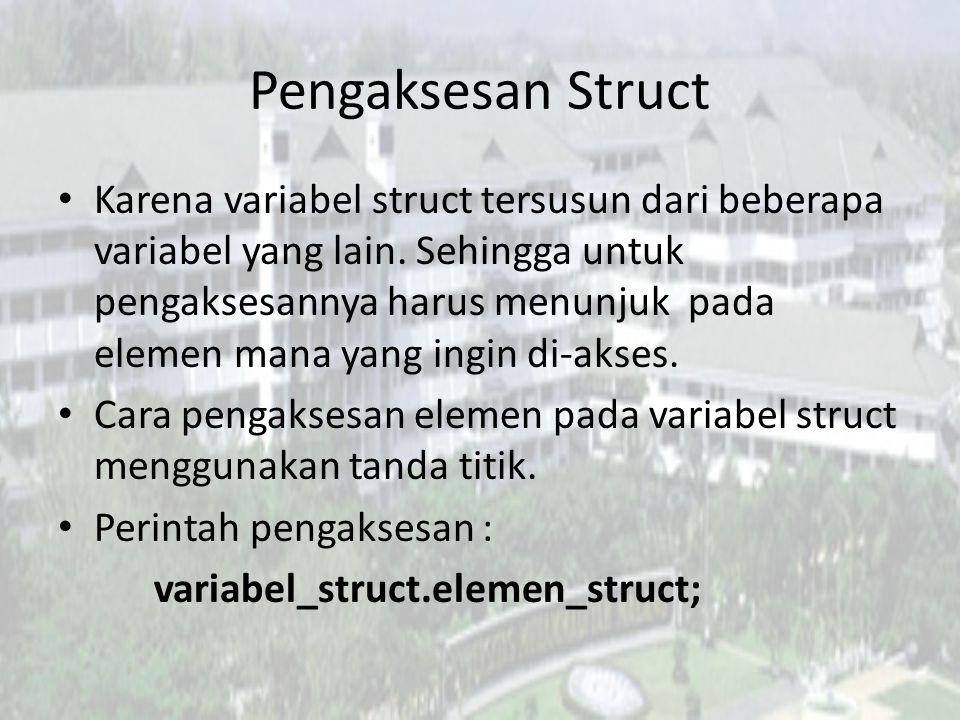 Pengaksesan Struct
