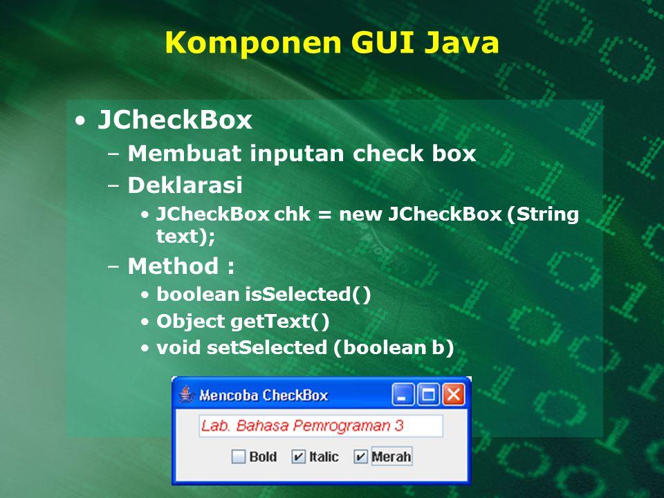 Komponen GUI Java JCheckBox Membuat inputan check box Deklarasi