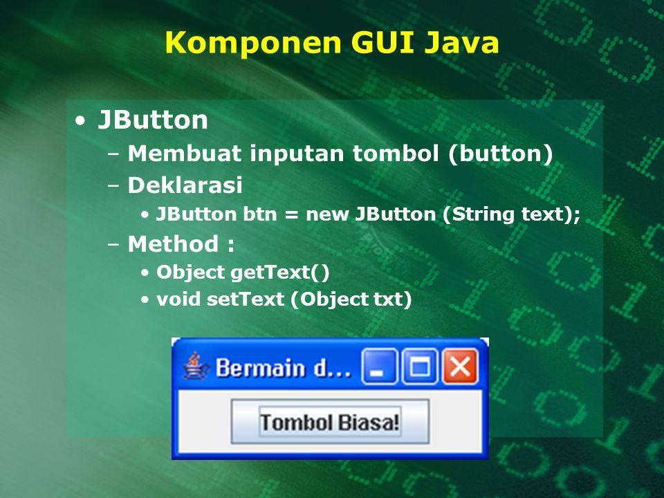 Komponen GUI Java JButton Membuat inputan tombol (button) Deklarasi
