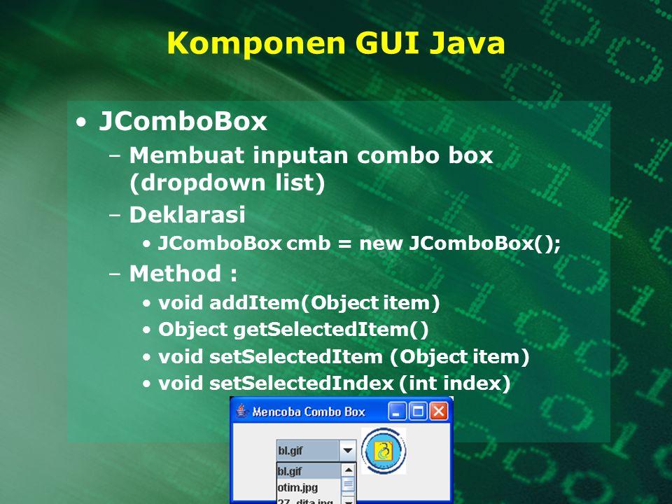 Komponen GUI Java JComboBox Membuat inputan combo box (dropdown list)