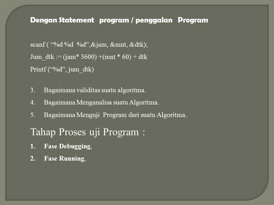 Tahap Proses uji Program :