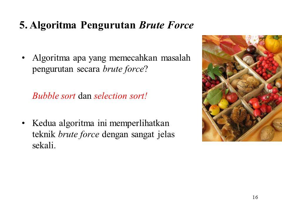 5. Algoritma Pengurutan Brute Force