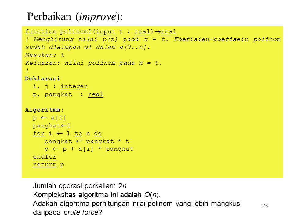 Perbaikan (improve): Jumlah operasi perkalian: 2n