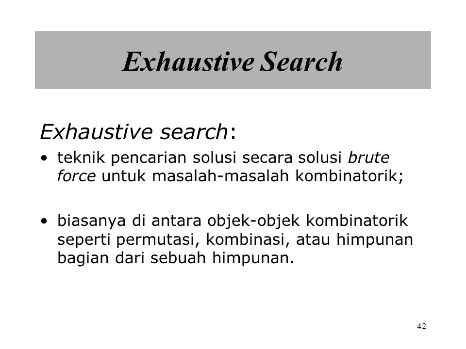 Exhaustive Search Exhaustive search: