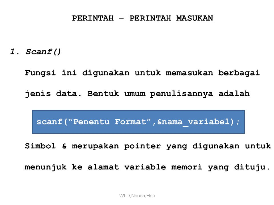 scanf( Penentu Format ,&nama_variabel);