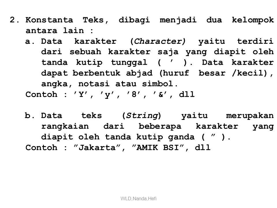 Konstanta Teks, dibagi menjadi dua kelompok antara lain :