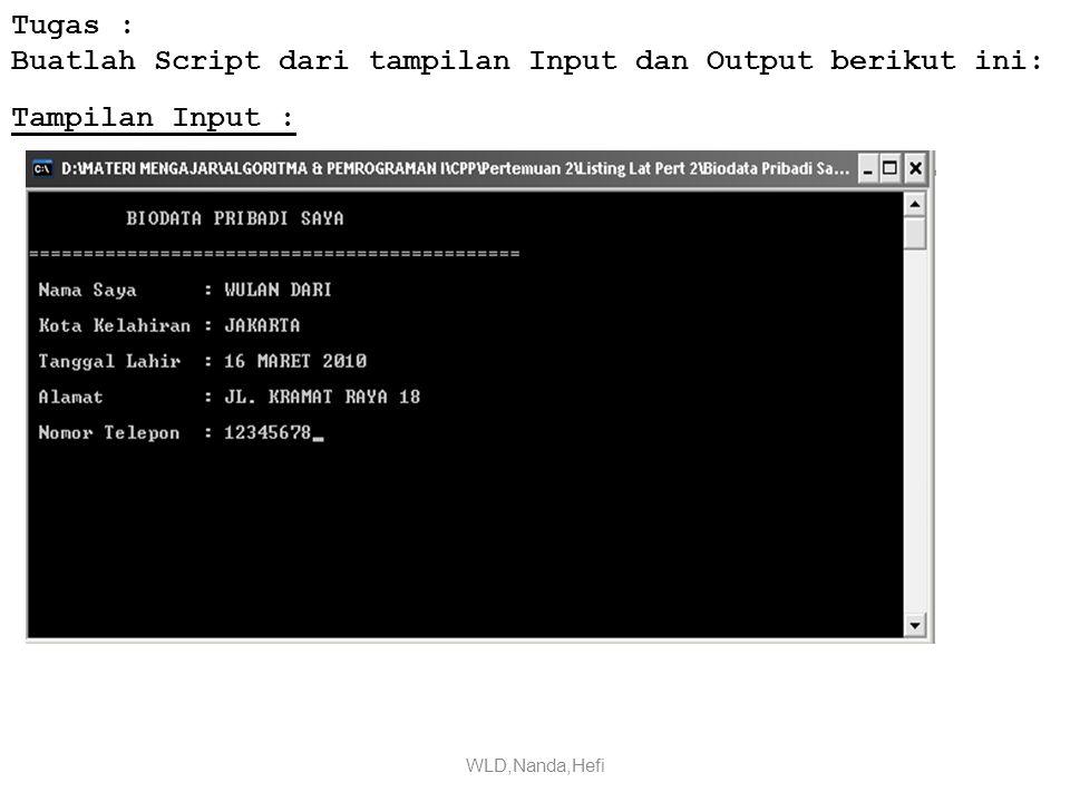Tugas : Buatlah Script dari tampilan Input dan Output berikut ini: