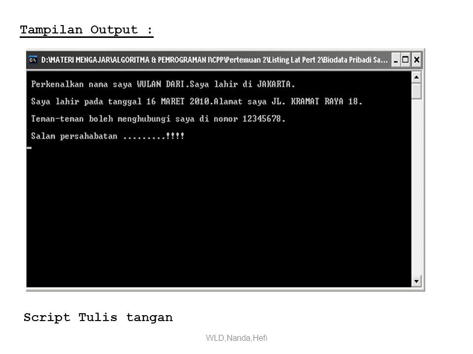 Tampilan Output : Script Tulis tangan WLD,Nanda,Hefi