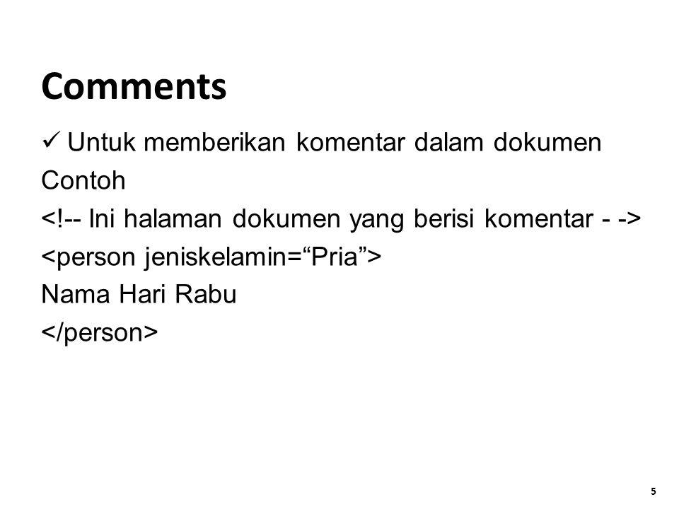 Comments Untuk memberikan komentar dalam dokumen Contoh