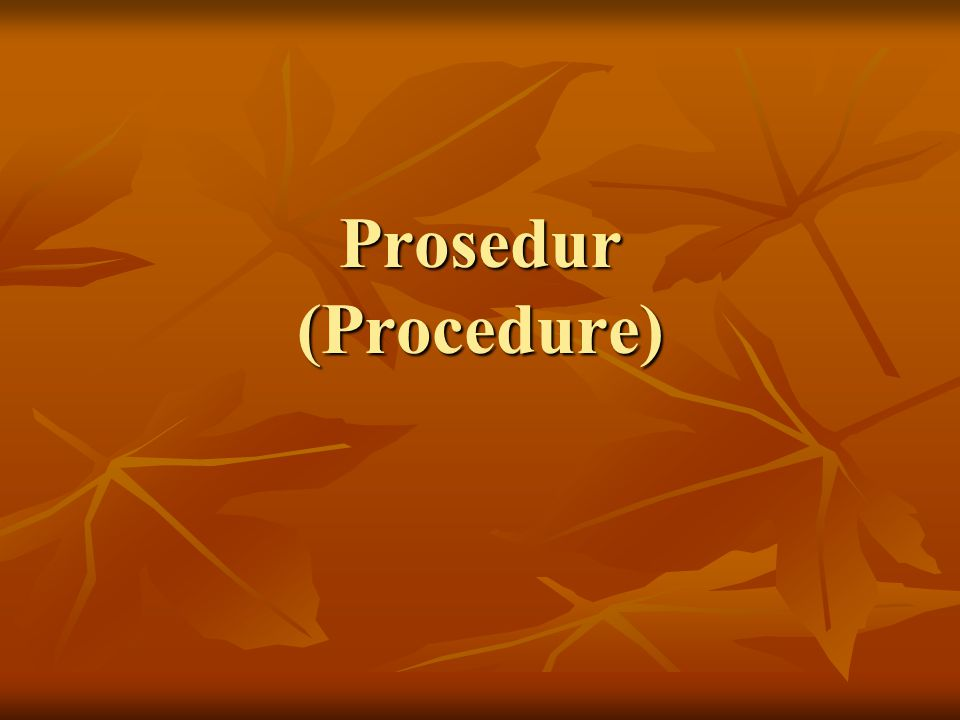 Prosedur (Procedure)