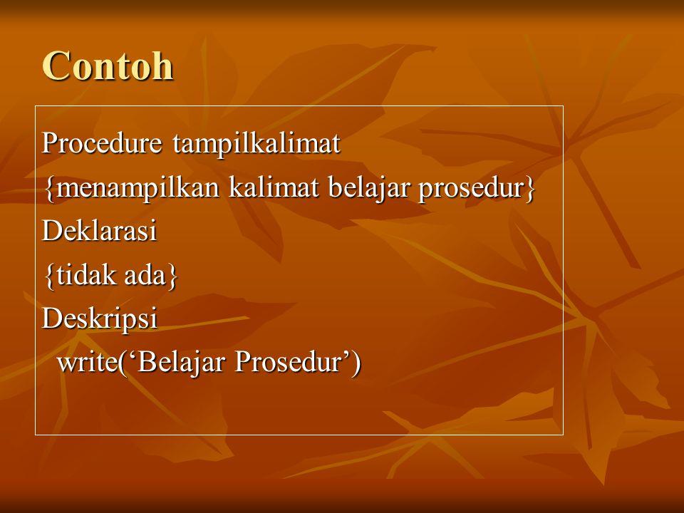 Contoh Procedure tampilkalimat {menampilkan kalimat belajar prosedur}