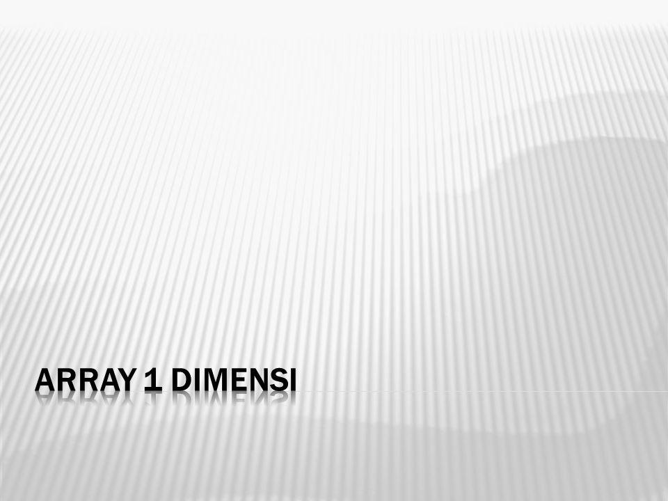 ARRAY 1 DIMENSI