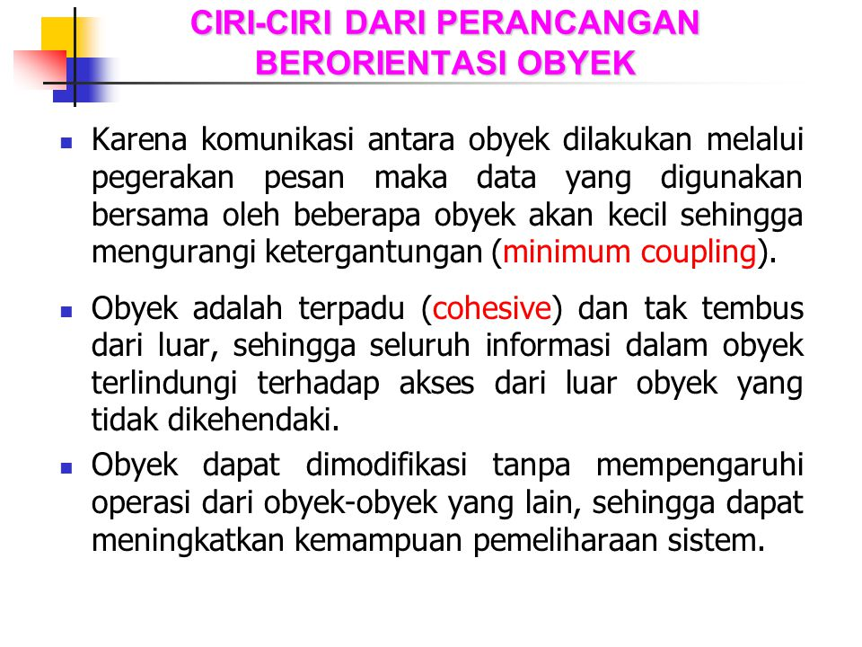 CIRI-CIRI DARI PERANCANGAN BERORIENTASI OBYEK