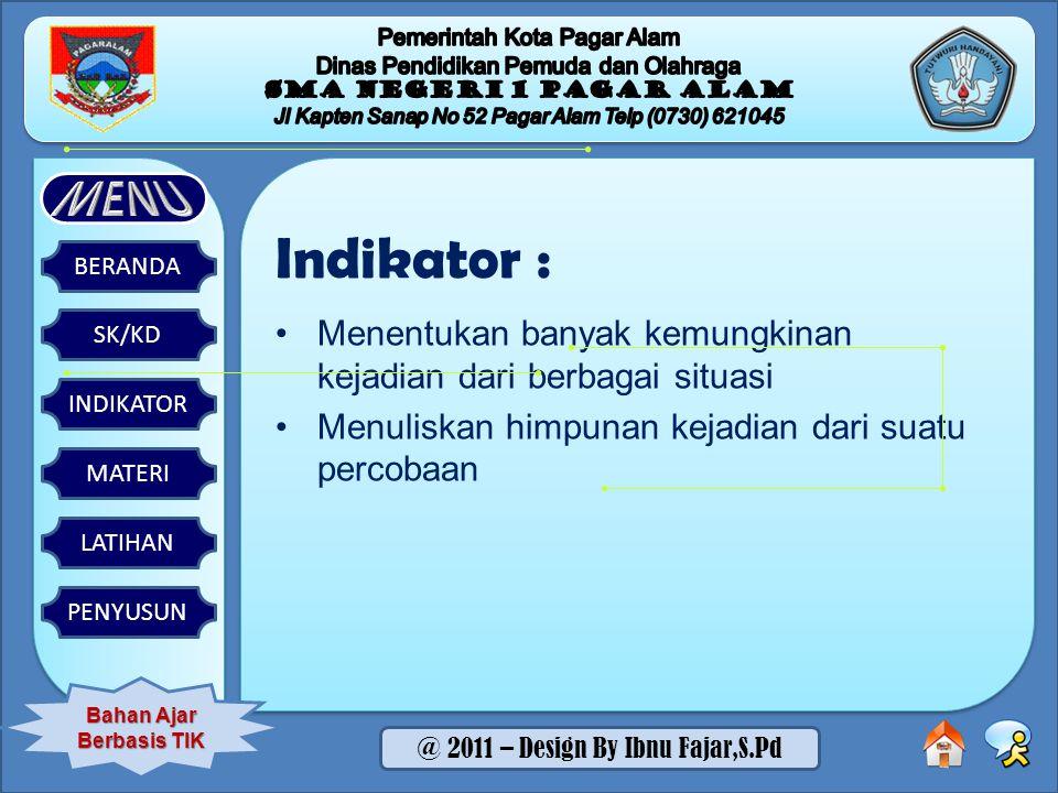 Indikator : Menentukan banyak kemungkinan kejadian dari berbagai situasi.