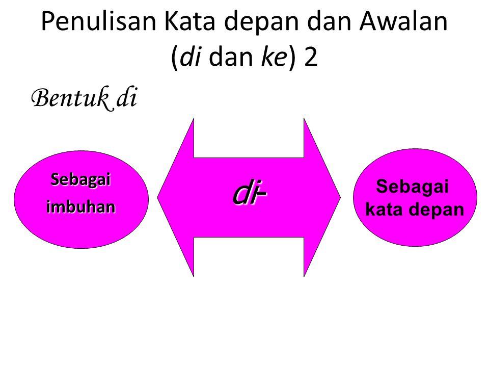 Penulisan Kata depan dan Awalan (di dan ke) 2