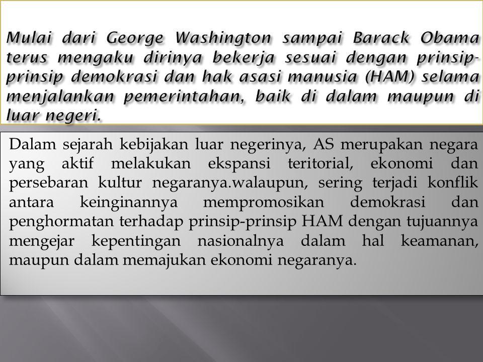 Mulai dari George Washington sampai Barack Obama terus mengaku dirinya bekerja sesuai dengan prinsip-prinsip demokrasi dan hak asasi manusia (HAM) selama menjalankan pemerintahan, baik di dalam maupun di luar negeri.