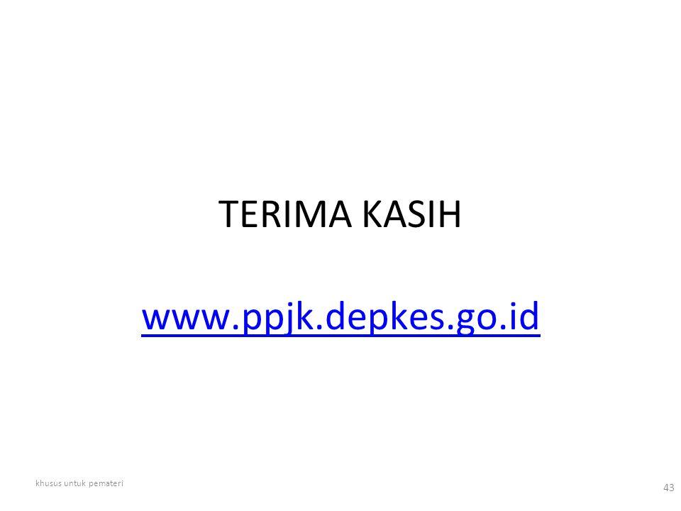 TERIMA KASIH www.ppjk.depkes.go.id khusus untuk pemateri