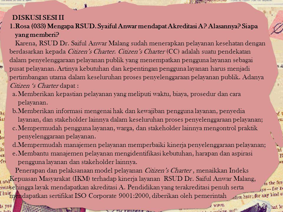 DISKUSI SESI II Rosa (033) Mengapa RSUD. Syaiful Anwar mendapat Akreditasi A Alasannya Siapa yang memberi