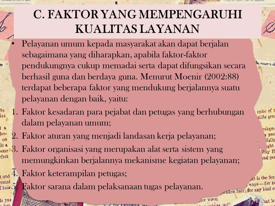 C. FAKTOR YANG MEMPENGARUHI KUALITAS LAYANAN
