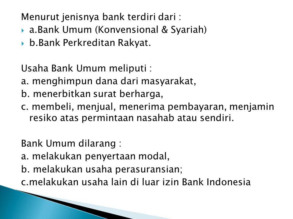 Menurut jenisnya bank terdiri dari :
