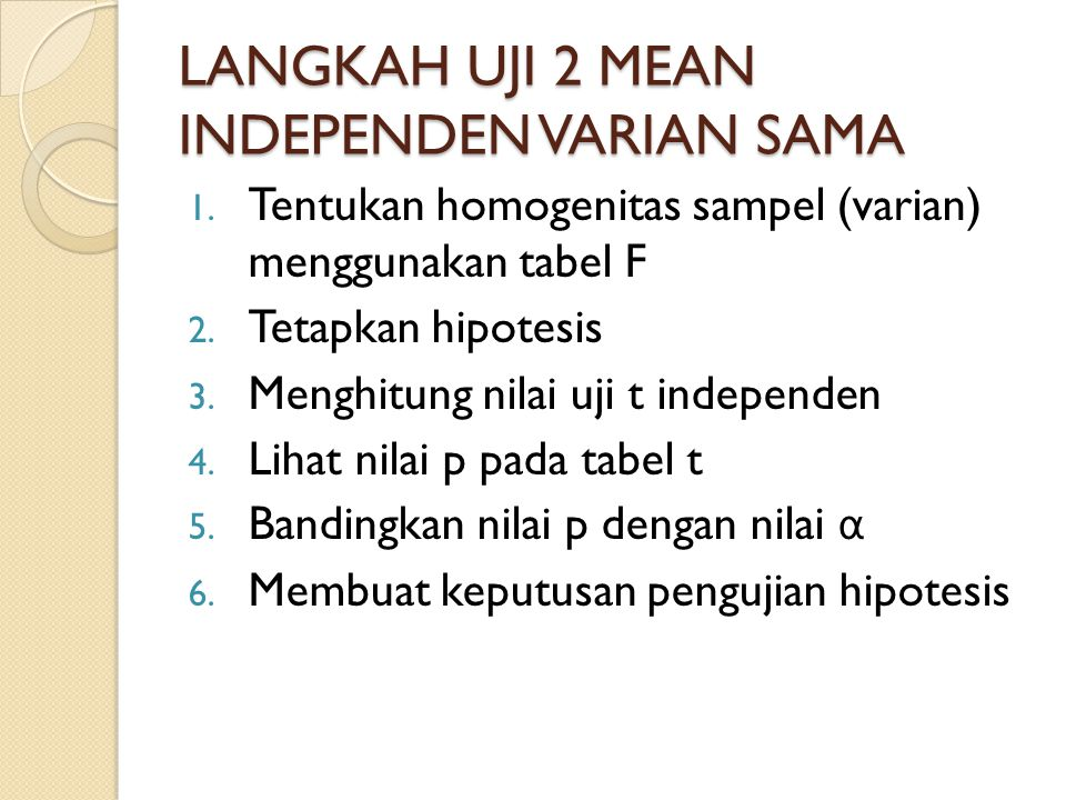LANGKAH UJI 2 MEAN INDEPENDEN VARIAN SAMA