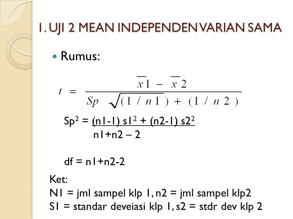 1. UJI 2 MEAN INDEPENDEN VARIAN SAMA