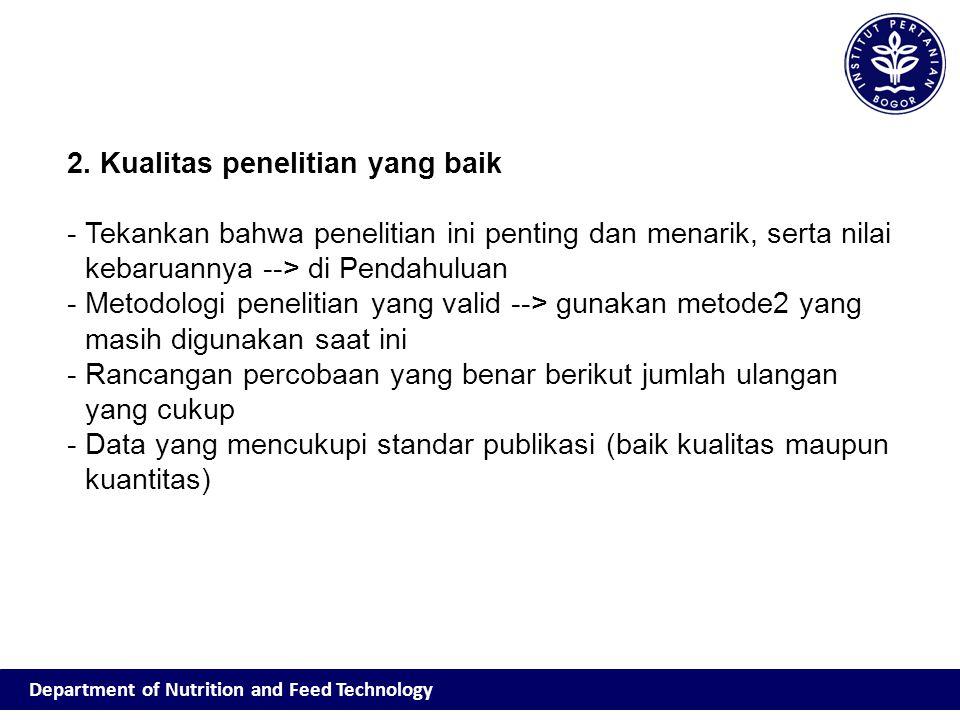 2. Kualitas penelitian yang baik