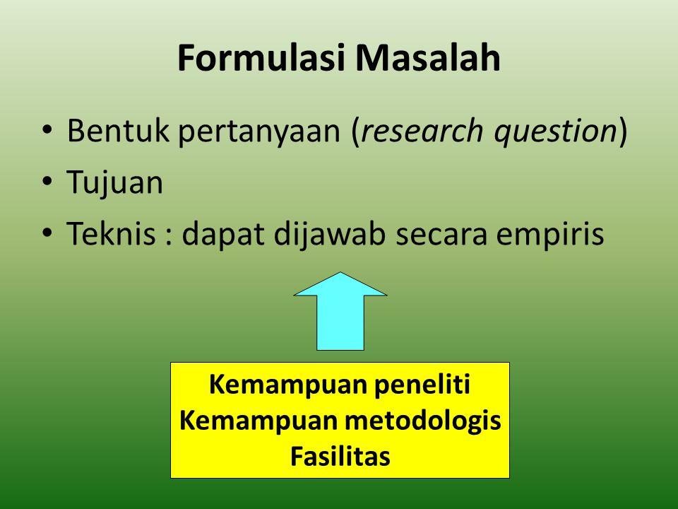 Kemampuan peneliti Kemampuan metodologis Fasilitas