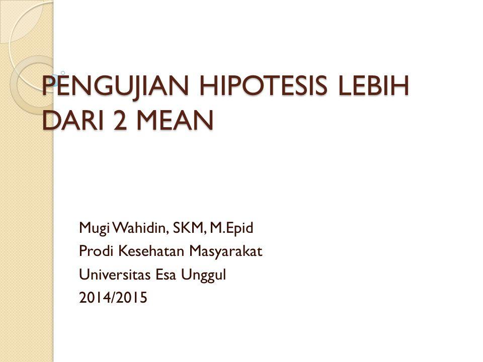PENGUJIAN HIPOTESIS LEBIH DARI 2 MEAN