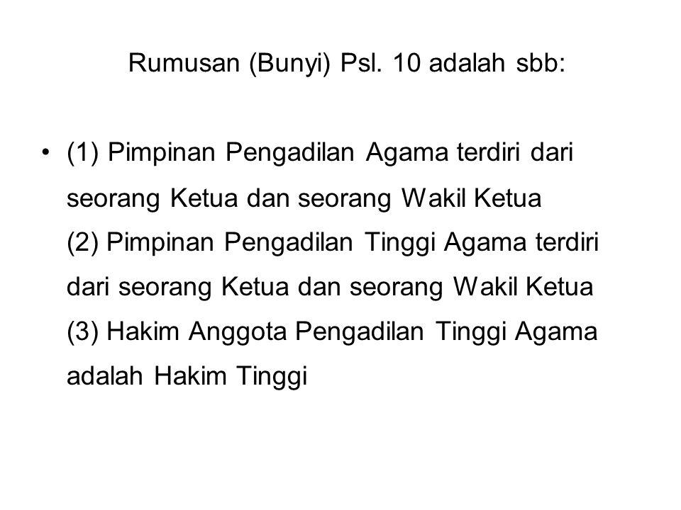 Rumusan (Bunyi) Psl. 10 adalah sbb: