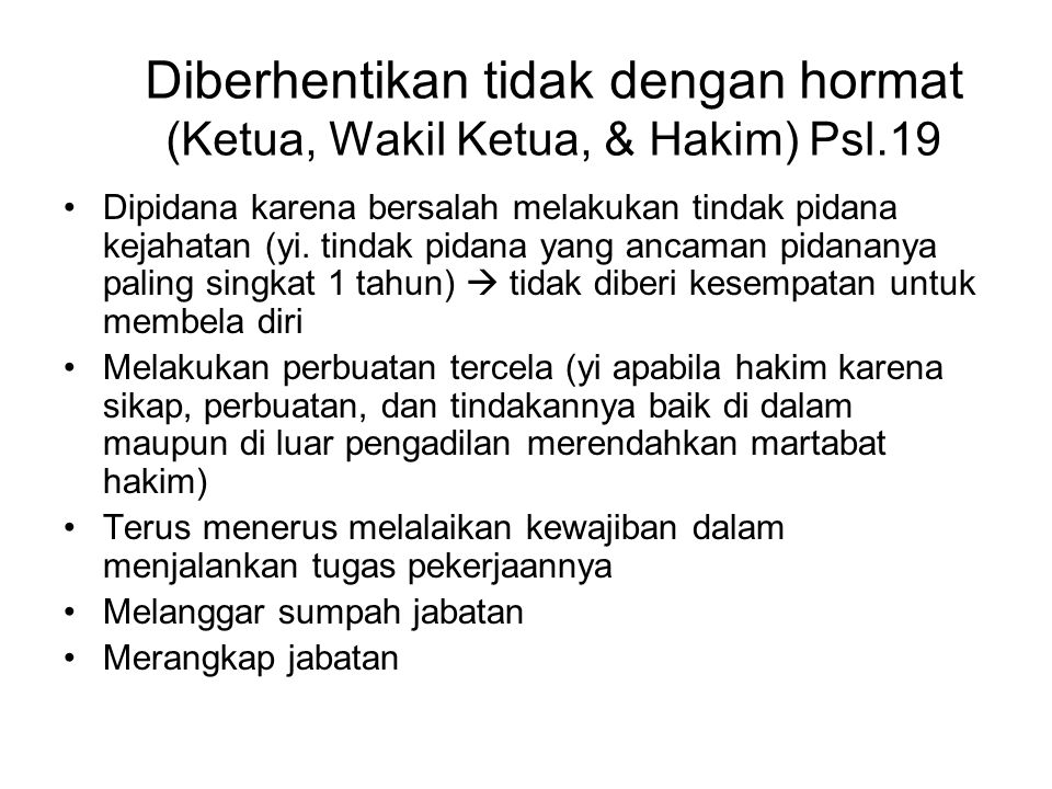 Diberhentikan tidak dengan hormat (Ketua, Wakil Ketua, & Hakim) Psl.19