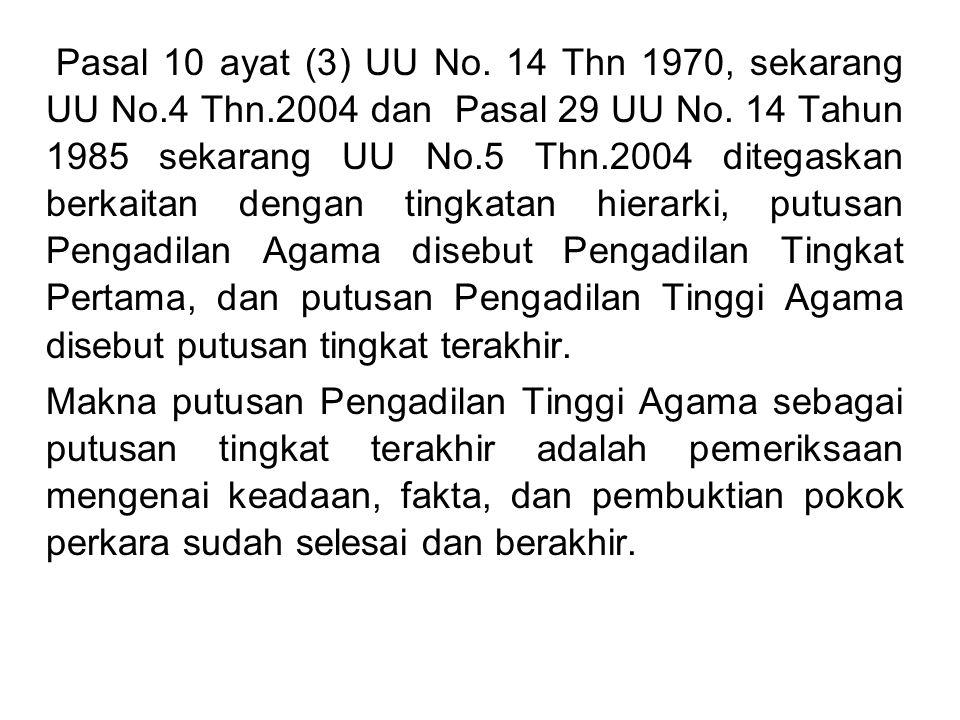 Pasal 10 ayat (3) UU No. 14 Thn 1970, sekarang UU No. 4 Thn