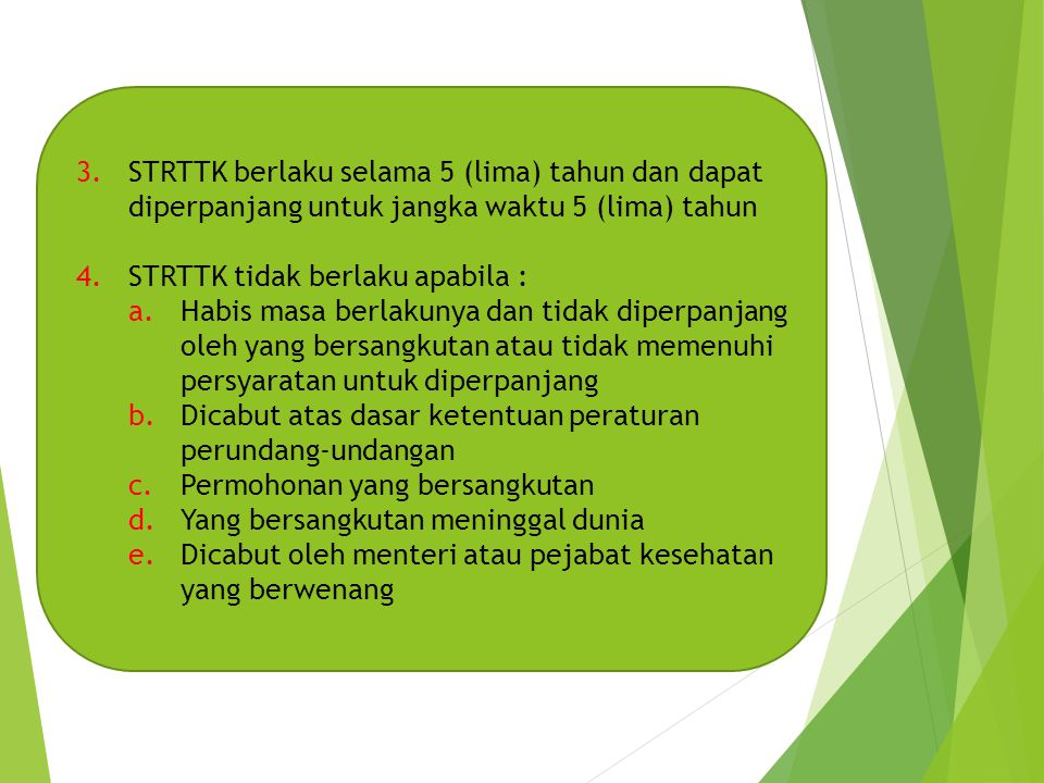 STRTTK berlaku selama 5 (lima) tahun dan dapat diperpanjang untuk jangka waktu 5 (lima) tahun