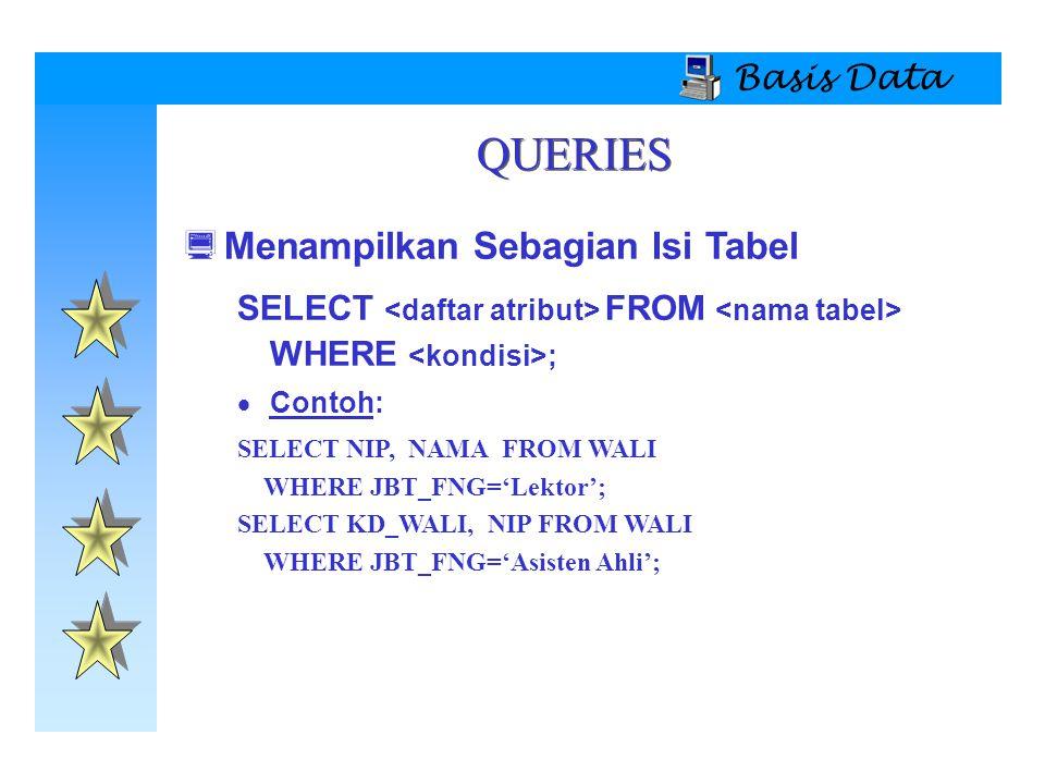 QUERIES Menampilkan Sebagian Isi Tabel Basis Data