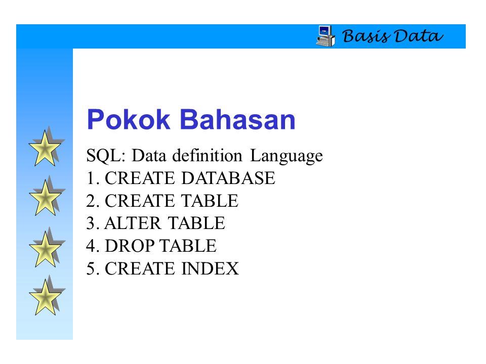 Basis Data Pokok Bahasan. SQL: Data definition Language 1.