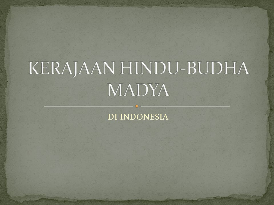 KERAJAAN HINDU-BUDHA MADYA